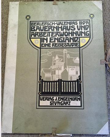 Bauernhaus und Arbeiterwohnun in England: Eine Reisestudie by  BERLEPSCH-VALENDAS, B.D.A.