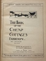 The Book of the Cheap Cottages Exhibition : containing a complete catalogue with plans, and articles on the origin of the exhibition and Garden City, and cottage building problems. by  (GARDEN CITIES)