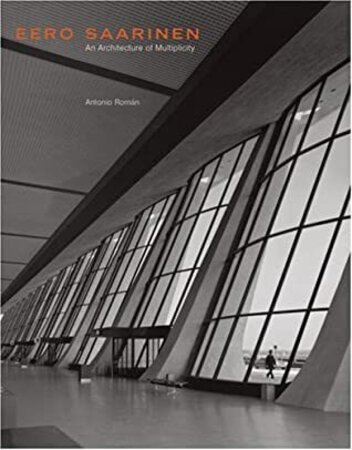 Eero Saarinen by [SAARINEN] ROMÁN, Antonio.