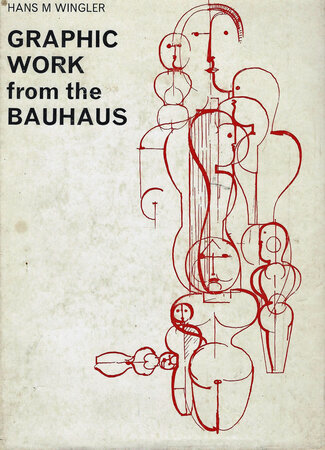 Graphic Works from the Bauhaus by WINGLER, Hans M.
