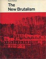 The New Brutalism: by  BANHAM, Reyner