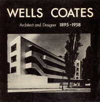 Wells Coates Architect and Desginer 1895-1958 by  (COATES)