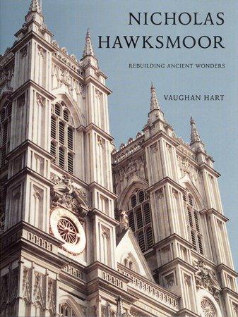 Nicholas Hawksmoor by  [HAWKSMOOR] HART Vaughan