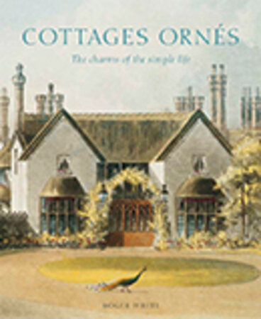 Cottages ornés by WHITE, Roger.