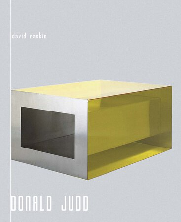 Donald Judd by RASKIN, David.