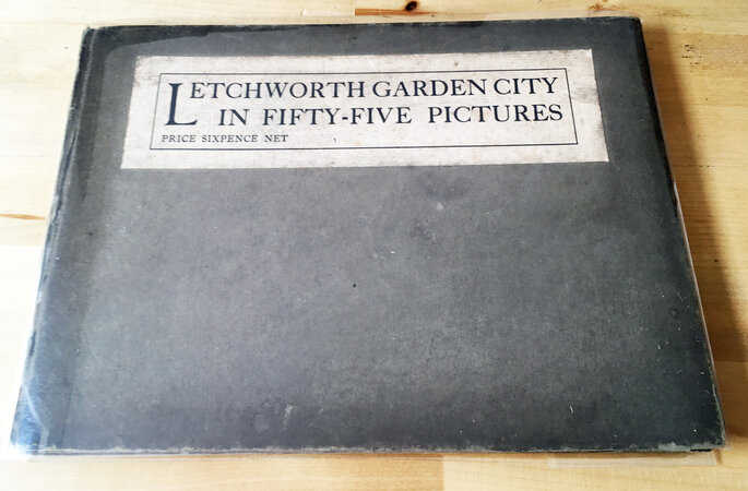 Letchworth Garden City in Fifty Five Pictures by FIRST GARDEN CITY LTD