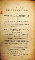 A dissertation on Oriental Gardening... to which is added, by CHAMBERS, Sir William (1726-1796); [and William MASON (1724-1797)]