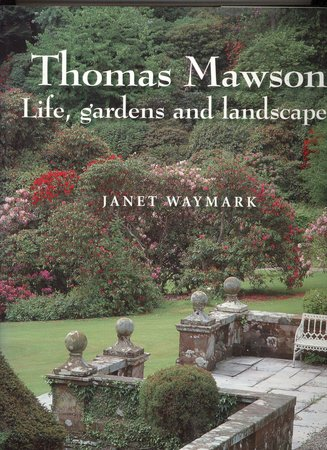 The Life and Work of an English Landscape Architect: An Autobiography of Thomas H Mawson by (MAWSON THOMAS)