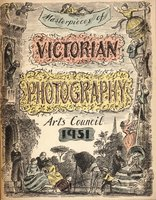 Masterpieces of Victorian Photography1840-1900 by Festival of Britain (EDWARD ARDIZZONE) GERNSHEIM, Helmut. JAMES, Philip (Foreword).