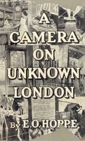 A Camera on Unknown London by HOPPÉ E. O.