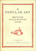 A Popular Art: British Wallpapers 1930-1960: An Exhibition from the Silver Studio Collection by TURNER Mark (intro)