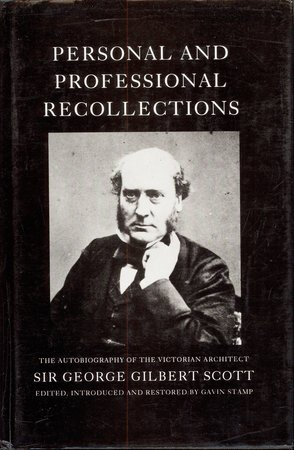 Personal and Professional Recollections of George Gilbert Scott by [GILBERT SCOTT] STAMP, Gavin.