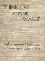 Think First of your Walls by Trade Catalogue (ARTHUR SANDERSON & SONS LTD)