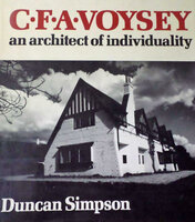 C.F.A. Voysey: an architect of individuality by ( VOYSEY) SIMPSON, Duncan.