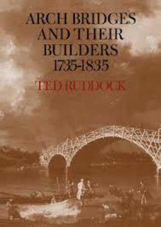 Arch Bridges and Their Builders 1735-1835 by RUDDOCK, Ted.
