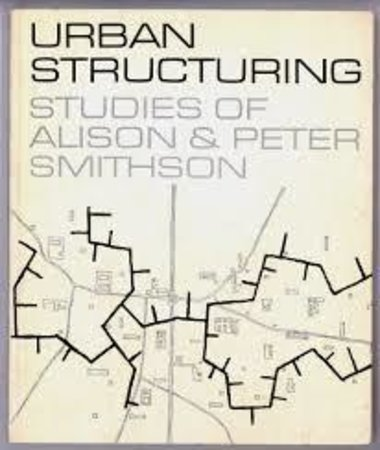 Urban Structuring, Studies of Alison and Peter Smithson. by SMITHSON, A. & P.