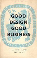 Good Design: Good Business by (CoID SCOTLAND) GLOAG John