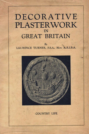Decorative Plasterwork in Great Britain by TURNER, Laurence.