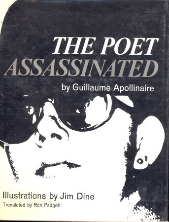 The Poet Assassinated by Signed by Jim Dine on title page [DINE, Jim] APOLLINAIRE, Guillaume.