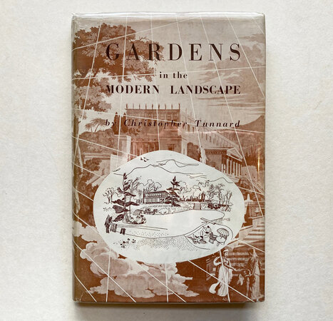 Gardens in the Modern Landscape by TUNNARD, Christopher.