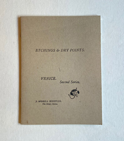 An Exhibition of Etchings Dry Points & Lithographs by James McNeill Whistler by [WHISTLER]
