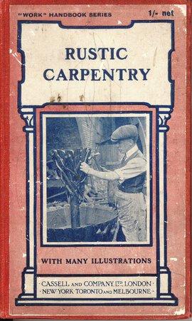 Rustic Carpentry by HASLUCK, Paul N. (edited)