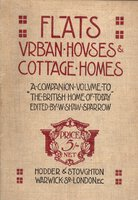 Flats, Urban Houses and Cottage Homes: by SHAW SPARROW, W. (editor)