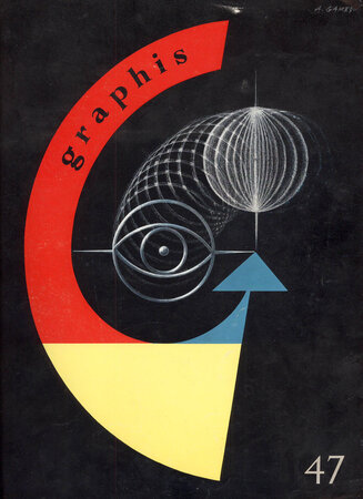 Graphis no 47: by [GAMES Abram] AMSTUTZ Walter and HERDEG, Walter [Eds.]