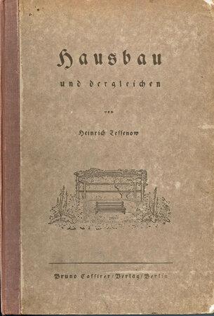 Hausbau und Dergleichen von Heinrich Tessenow by Precursor to Bauhaus design / Architect of Dresden Hellerau Garden City. TESSENOW, Heinrich