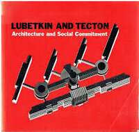 Lubetkin and Tecton: Architecture and Social Commitment: a critical study by (LUBETKIN) COE Peter and READING Malcolm