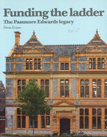 Funding the Ladder: The Passmore Edwards Legacy by (PASSMORE) EVANS Dean