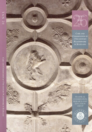 Care and Conservation of 17th Century Plasterwork in Scotland by HISTORIC SCOTLAND produced by GIBBONS Pat, NEWSOM Stephen and WHITFIELD Elizabeth.