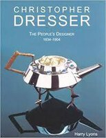 Christopher Dresser: The People's Designer 1834-1904 by (DRESSER) LYONS Harry