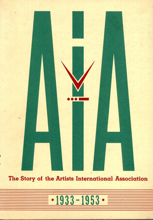 AIA The Story of the Artists International Association 1933-1953 by [AIA] MORRIS, Lynda and RADFORD, Robert.