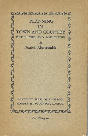 Planning in Town and Country, Difficulties and Possibilities by ABERCROMBIE, Patrick.