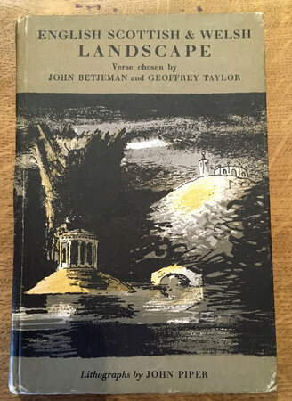 English, Scottish and Welsh Landscape: Verse Chosen by John Betjeman and Geoffrey Taylor by BETJEMAN John, Geoffrey TAYLOR and John PIPER