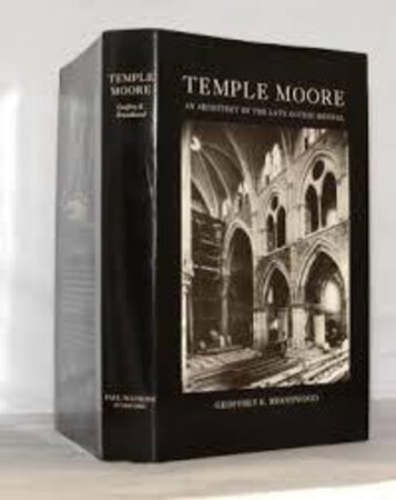 Temple Moore, an Architect of the Late Gothic Revival by BRANDWOOD, Geoffrey K.