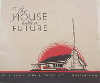 The House with a Future: The Extendable House. by PREFABRICATED HOMES W.J. SIMMS, SONS & COOKE LIMITED