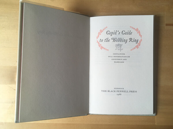 Cupid's Guide to the Wedding Ring: Containing Full Information on Courtship and Marriage by BLACK PENNELL PRESS