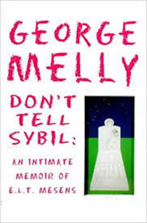 Don't tell Sybil: An intimate memoir of E.L.T. Mesens by MELLY, George