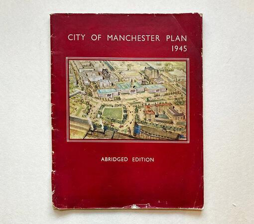 City of Manchester Plan 1945 (Abridged Edition) by NICHOLAS R