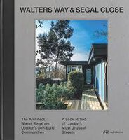 Walter's Way and Segal Close: by [SEGAL, Walter] GRAHAME, Alice and WILKHU , Taran.