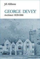 George Devey by (DEVEY) ALLIBONE Jill
