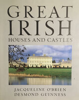 Great Irish Houses by Signed copy [IRISH HOUSES] OBRIEN, Jacqueline and GUINNESS, Desmond.
