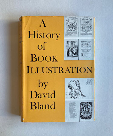 A History of Book Illustration by BLAND, David
