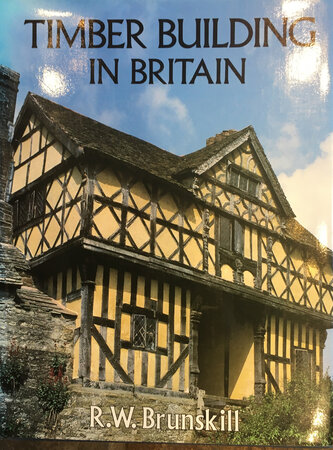 Timber Building in Britain by BRUNSKILL, R. W.,