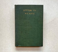 Letters to M.G. & H.G. [i.e. Mary Gladstone & Helen Gladstone] by RUSKIN John, WYNDHAM Rt Hon. G. (preface)