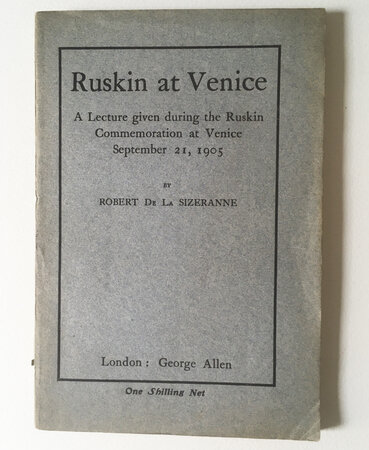 Ruskin at Venice: by [RUSKIN] LA SIZERANNE, Robert.