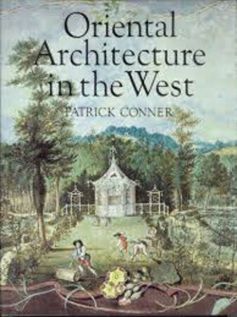 Oriental Architecture in the West by CONNOR Patrick