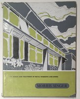 The Design and Treatment of Metal Windows and Doors by MORRIS SINGER